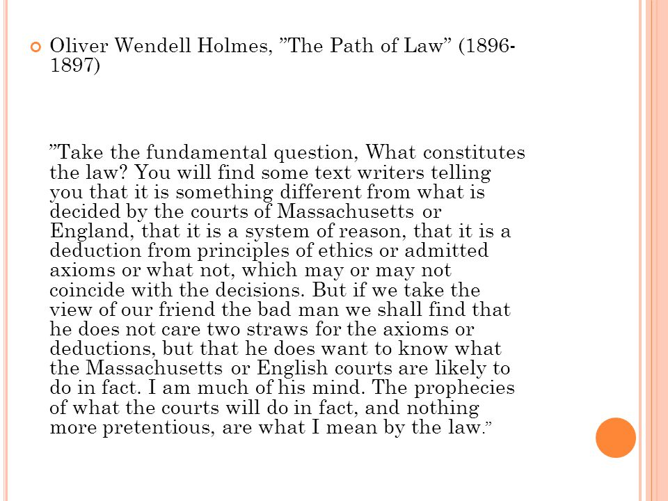 Oliver Wendell Holmes, The Path of Law (1896- 1897)