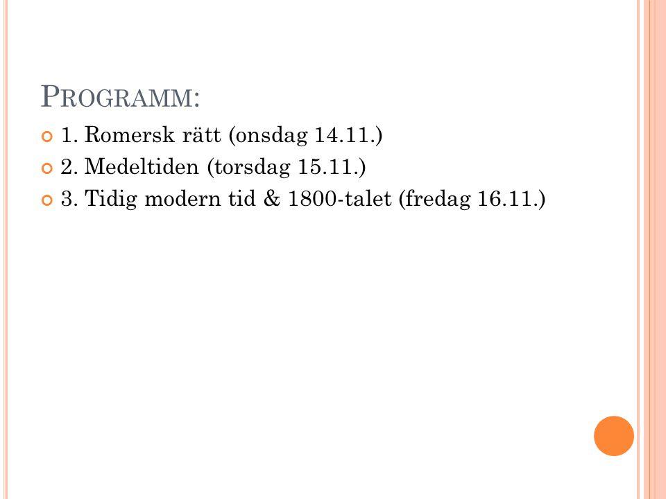 Programm: 1. Romersk rätt (onsdag 14.11.)