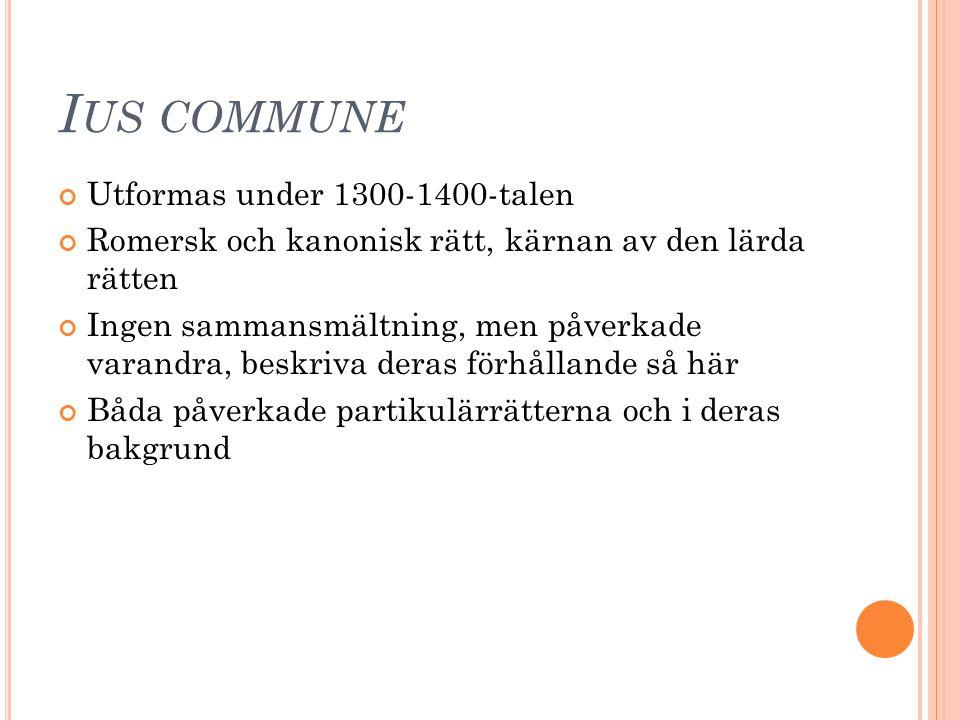 Ius commune Utformas under 1300-1400-talen