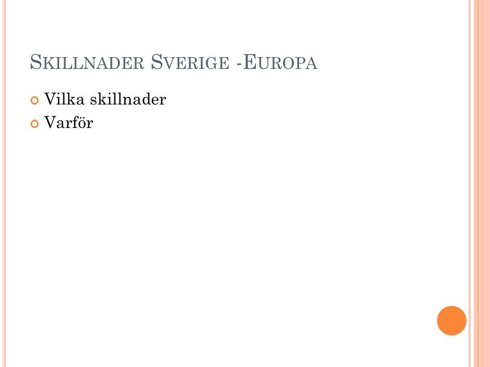 Skillnader Sverige -Europa