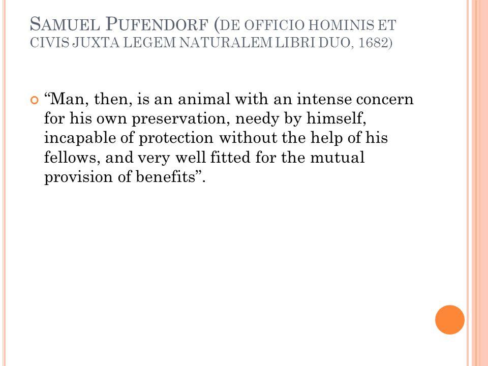 Samuel Pufendorf (DE OFFICIO HOMINIS ET CIVIS JUXTA LEGEM NATURALEM LIBRI DUO, 1682)