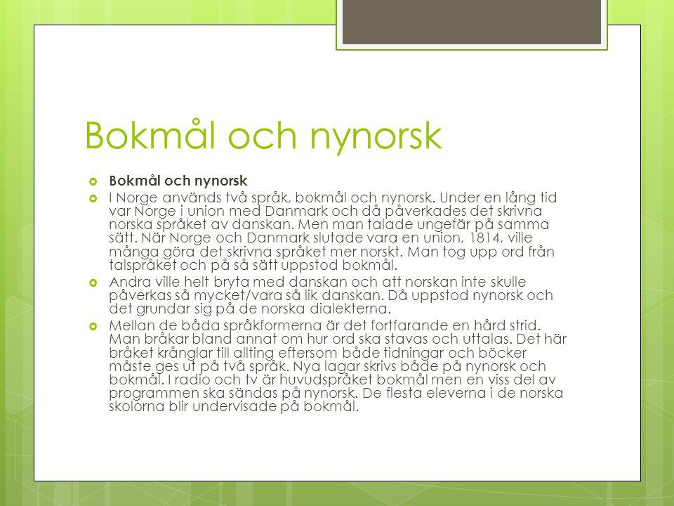 Bokmål och nynorsk Bokmål och nynorsk