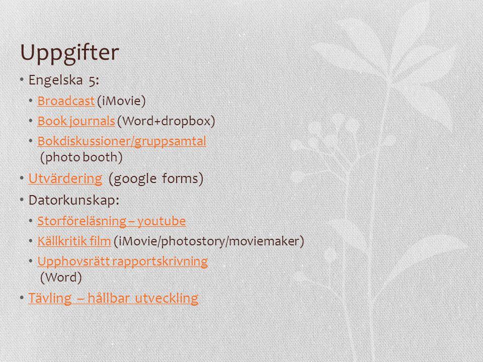 Uppgifter Engelska 5: Utvärdering (google forms) Datorkunskap: