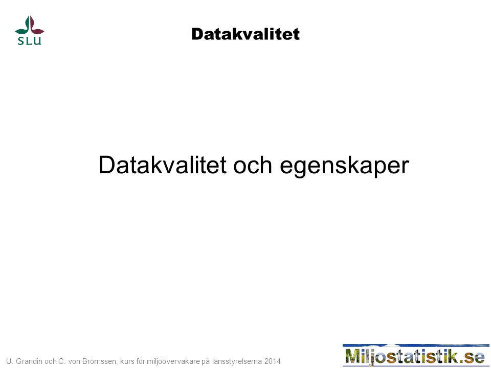 Datakvalitet och egenskaper