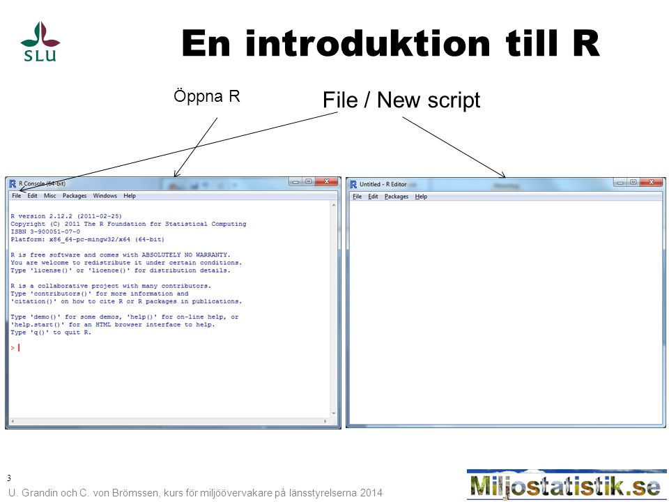 En introduktion till R Öppna R File / New script 3