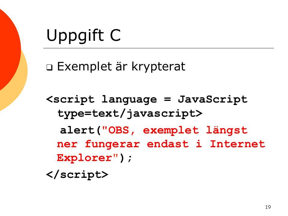 Uppgift C Exemplet är krypterat