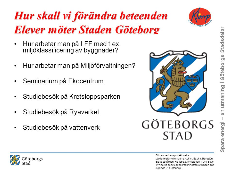 Hur skall vi förändra beteenden Elever möter Staden Göteborg Rubrik