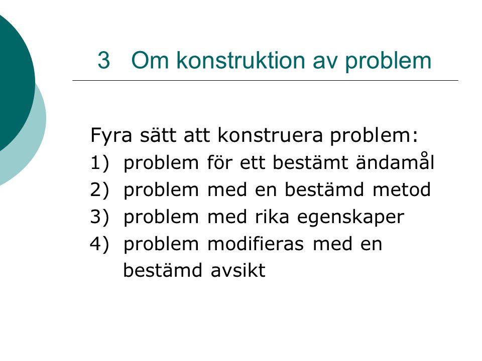 3 Om konstruktion av problem