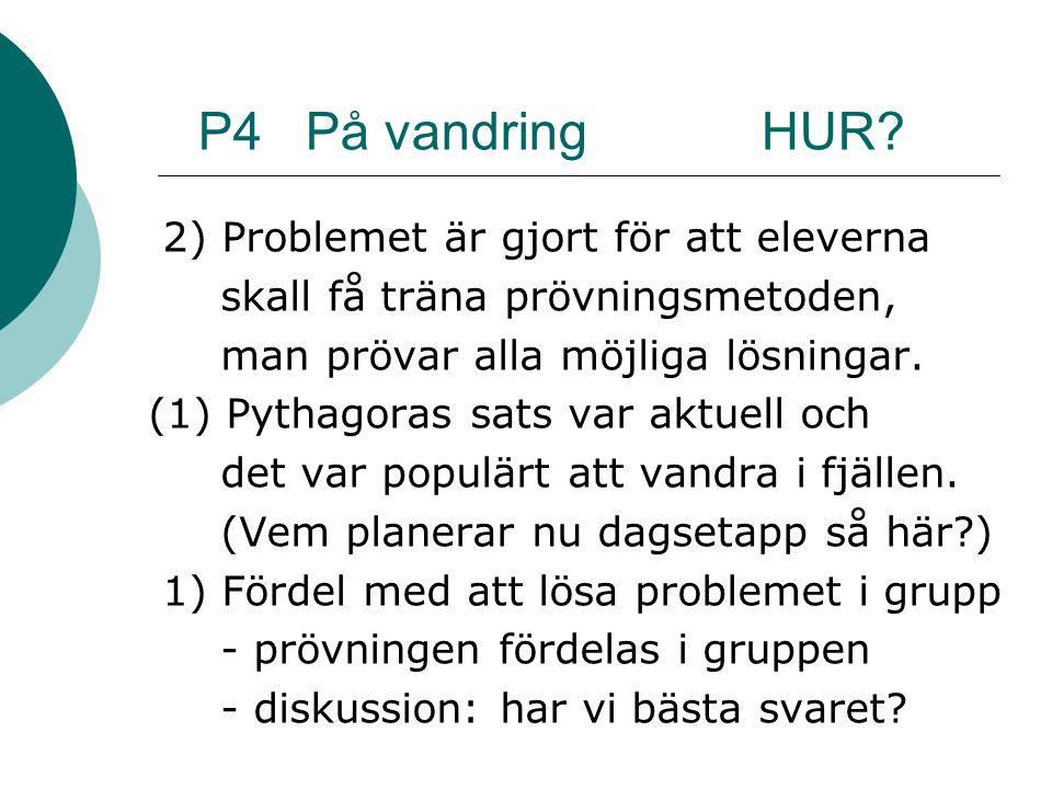 P4 På vandring HUR 2) Problemet är gjort för att eleverna