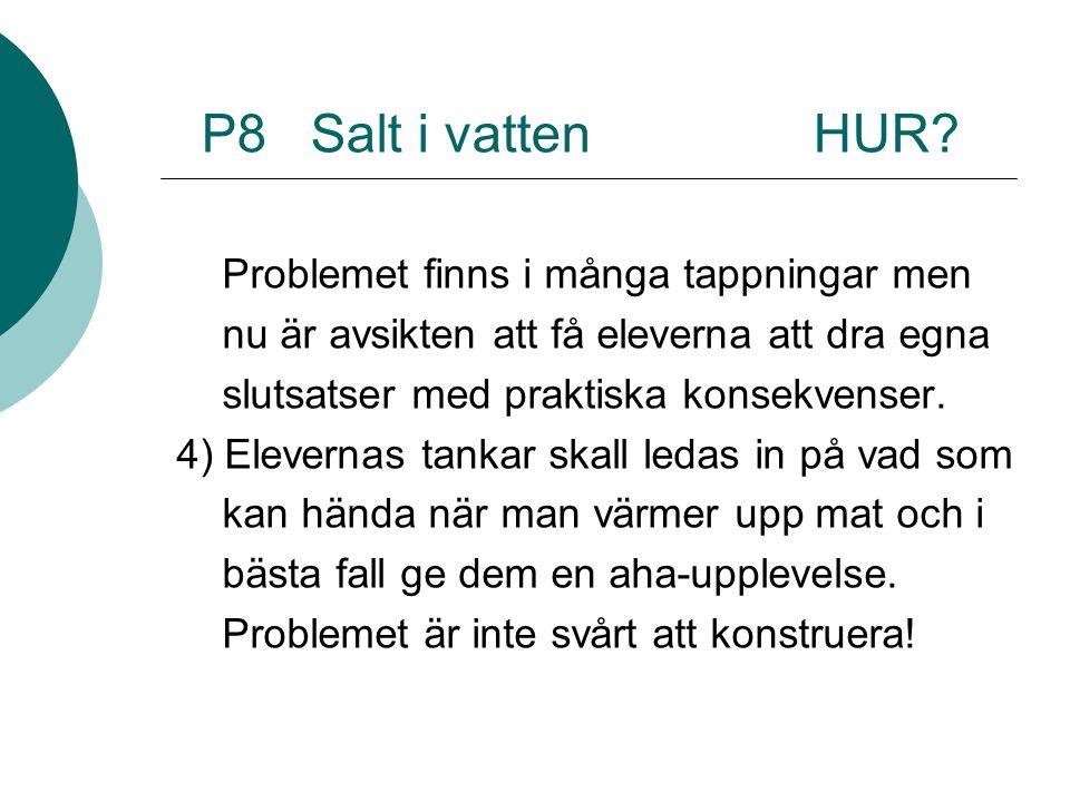 P8 Salt i vatten HUR Problemet finns i många tappningar men