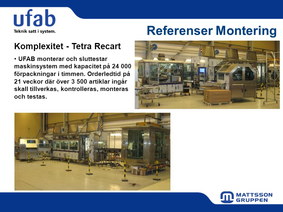 Referenser Montering Komplexitet - Tetra Recart