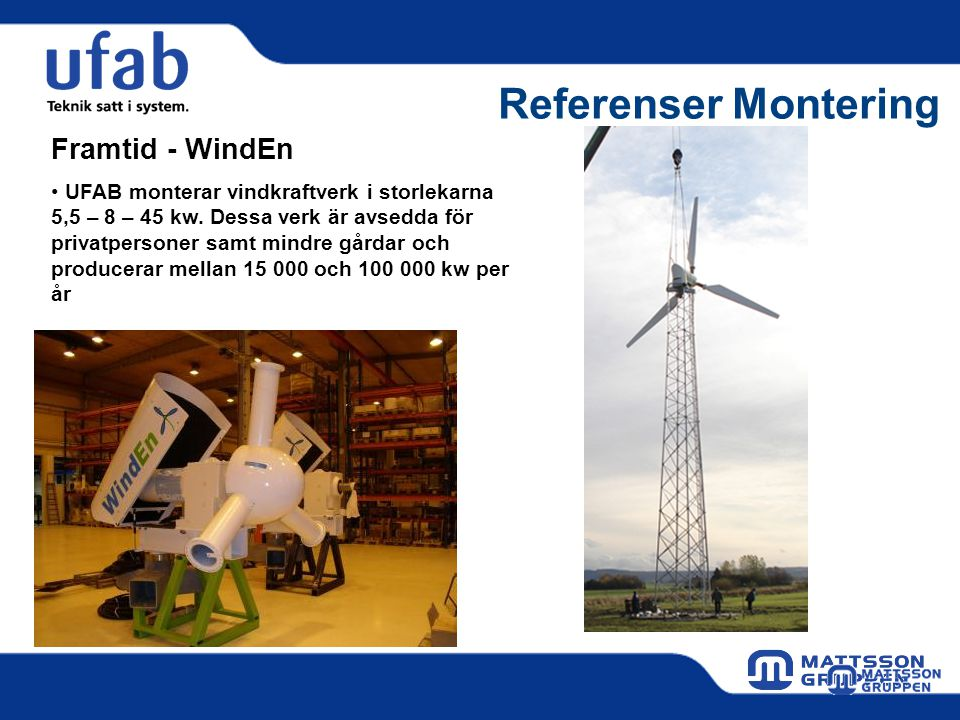 Referenser Montering Framtid - WindEn