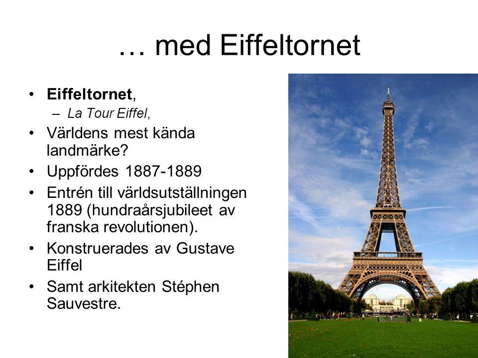 … med Eiffeltornet Eiffeltornet, Världens mest kända landmärke