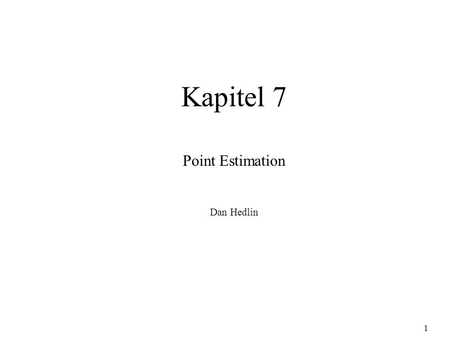 Point Estimation Dan Hedlin
