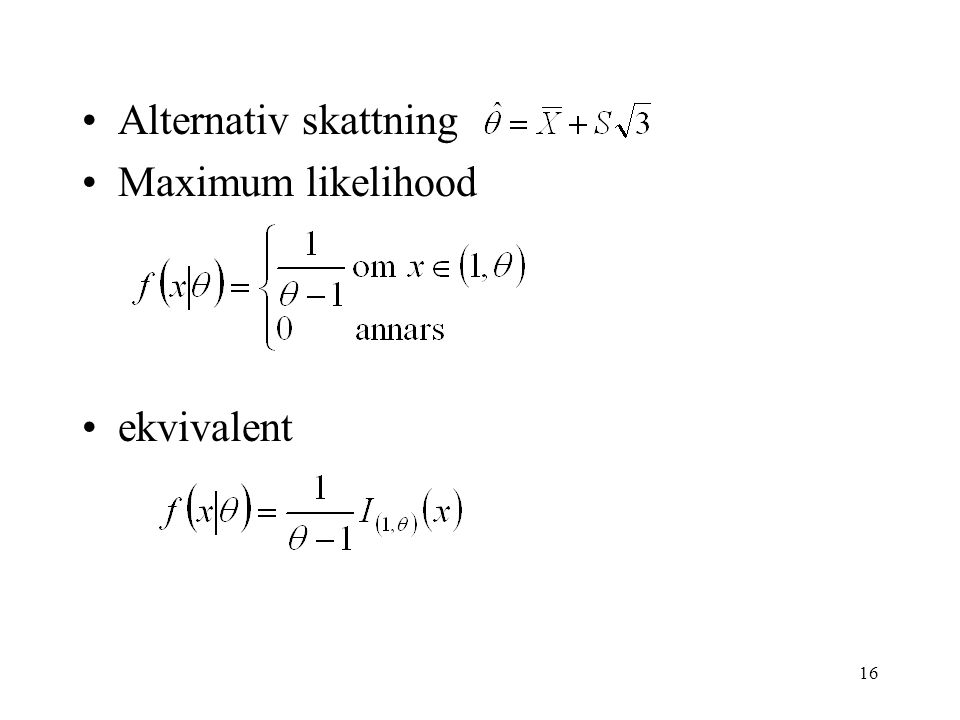 Alternativ skattning Maximum likelihood ekvivalent