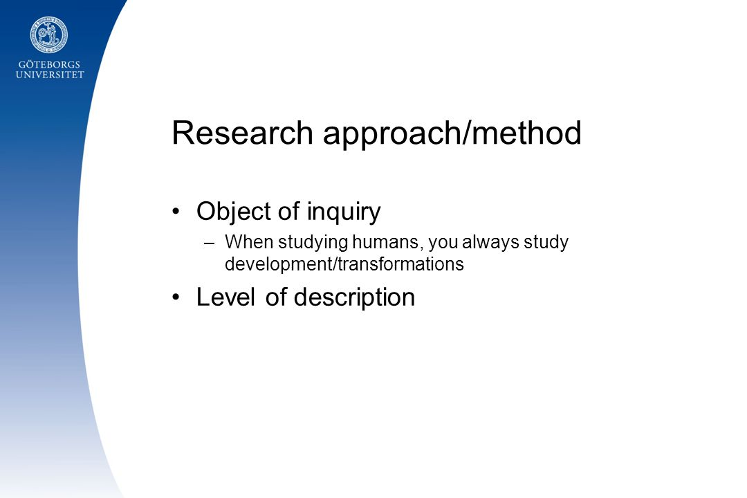 Research approach/method
