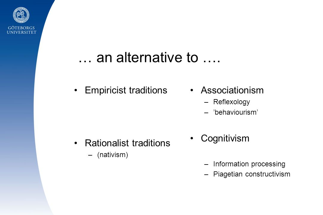… an alternative to …. Empiricist traditions Rationalist traditions
