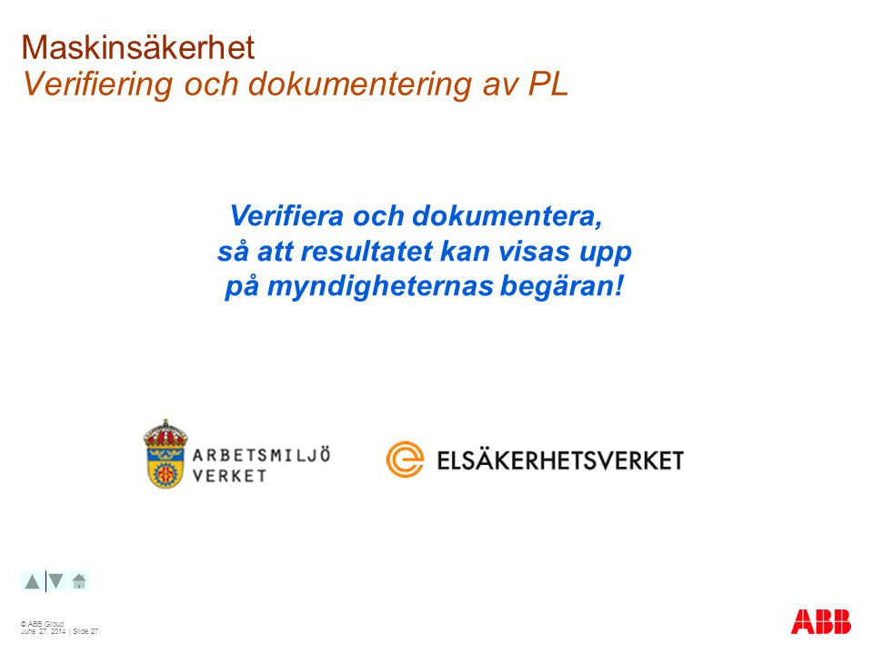 Maskinsäkerhet Verifiering och dokumentering av PL