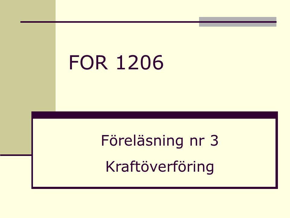 FOR 1206 Föreläsning nr 3 Kraftöverföring