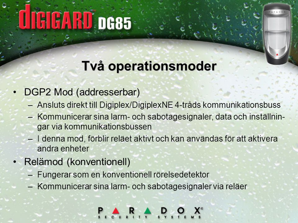 Två operationsmoder DGP2 Mod (addresserbar) Relämod (konventionell)