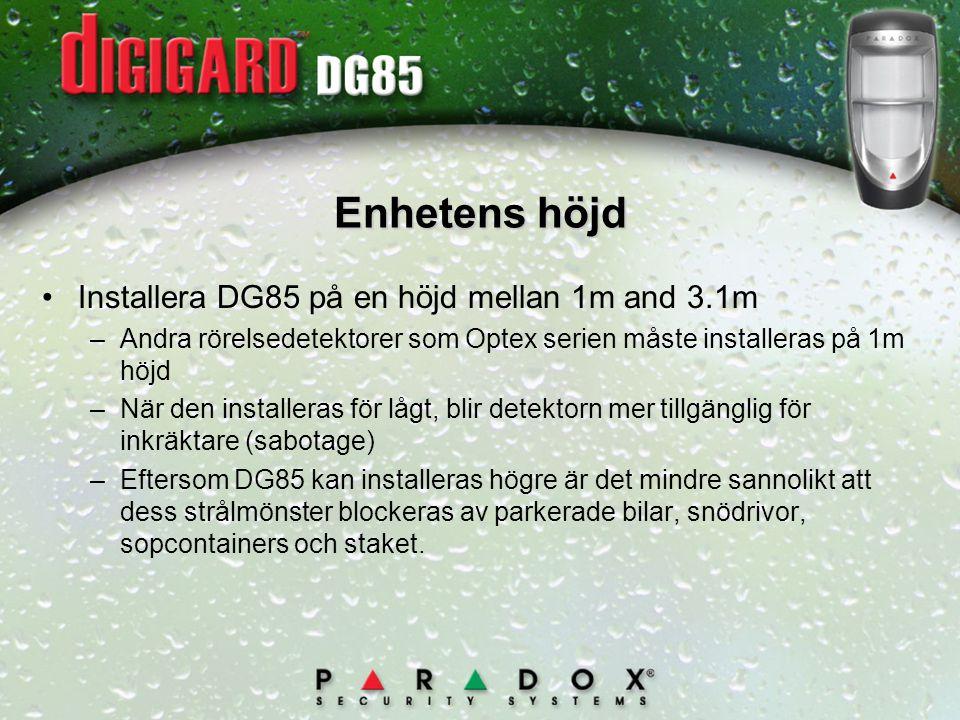 Enhetens höjd Installera DG85 på en höjd mellan 1m and 3.1m