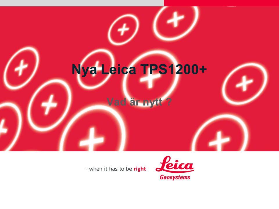 Nya Leica TPS1200+ Vad är nytt