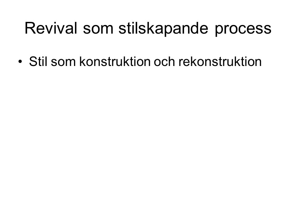 Revival som stilskapande process
