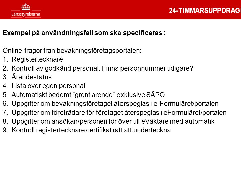 Etapp 2 Exempel på användningsfall som ska specificeras :