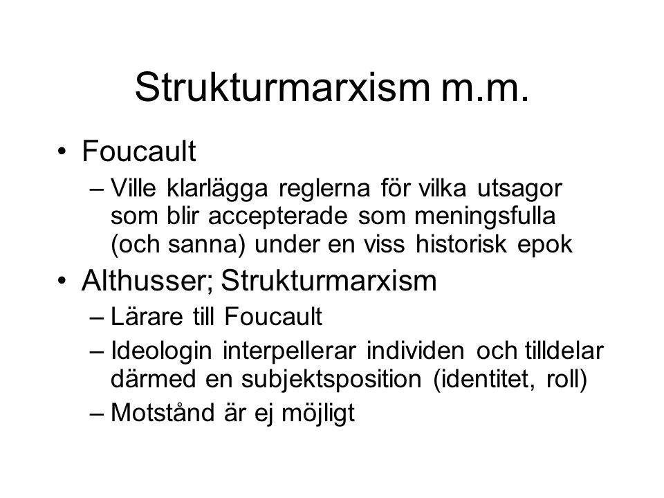 Strukturmarxism m.m. Foucault Althusser; Strukturmarxism