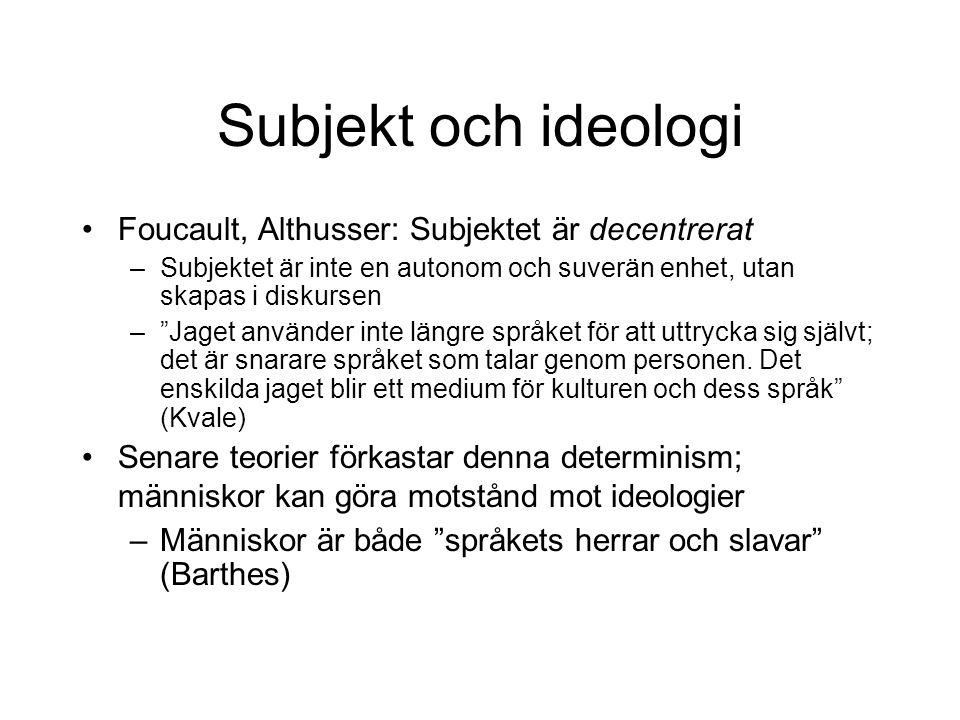 Subjekt och ideologi Foucault, Althusser: Subjektet är decentrerat