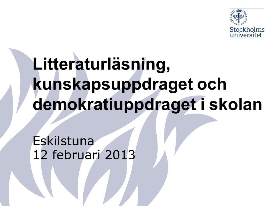 Litteraturläsning, kunskapsuppdraget och demokratiuppdraget i skolan