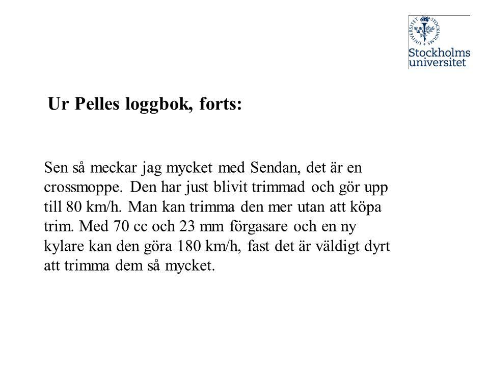 Ur Pelles loggbok, forts: