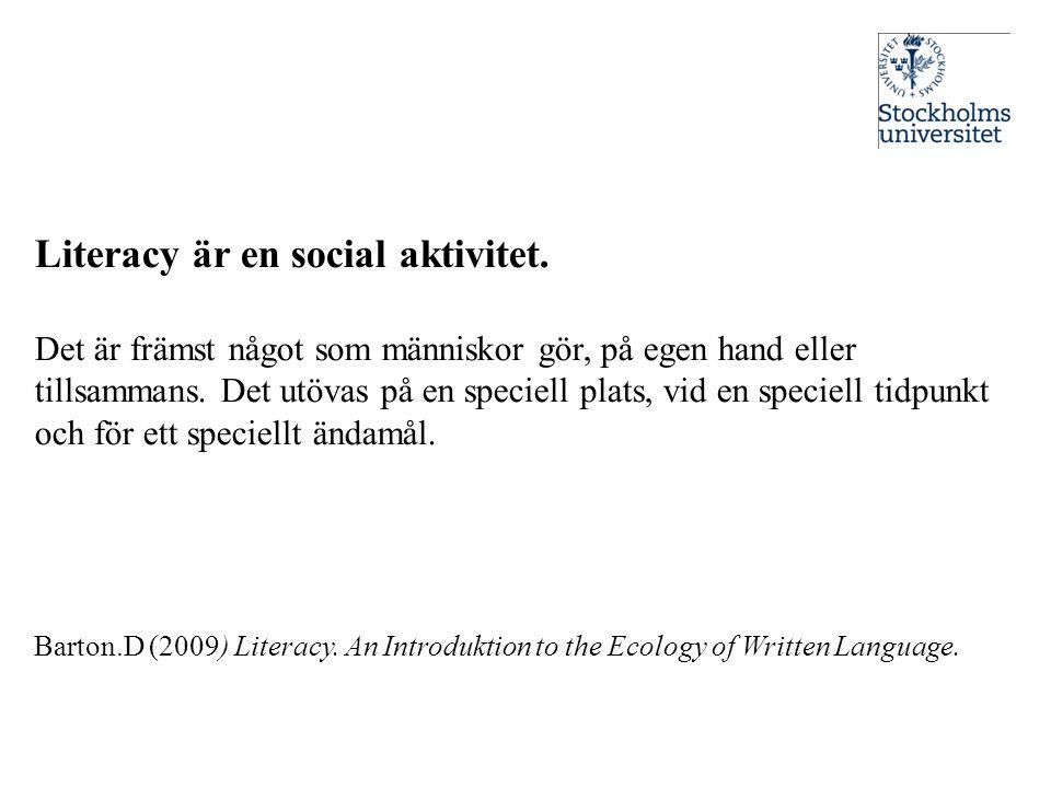 Literacy är en social aktivitet.