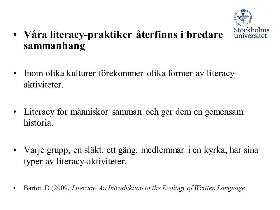 Våra literacy-praktiker återfinns i bredare sammanhang