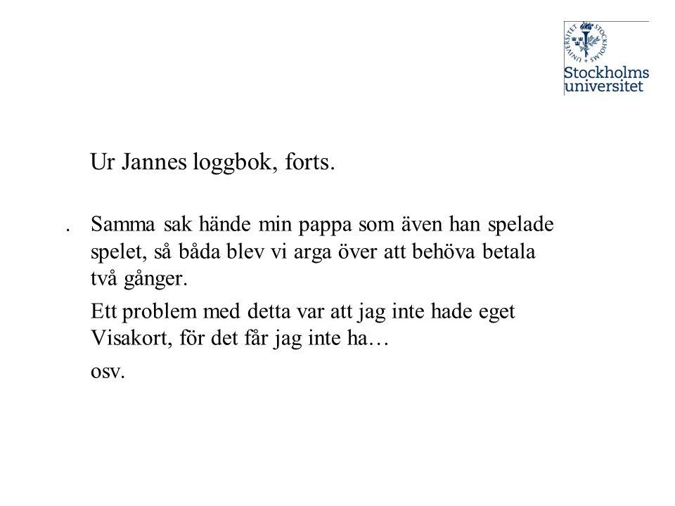 Ur Jannes loggbok, forts.