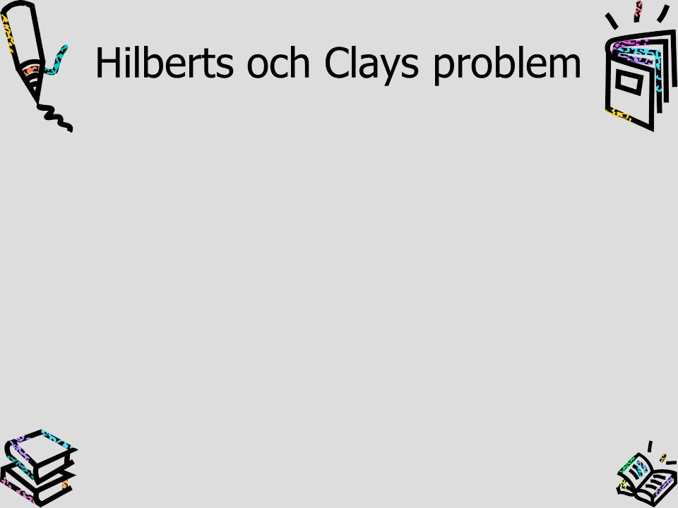 Hilberts och Clays problem