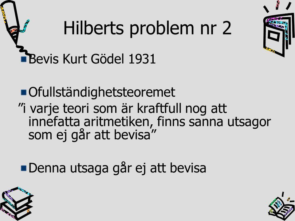 Hilberts problem nr 2 Bevis Kurt Gödel 1931 Ofullständighetsteoremet