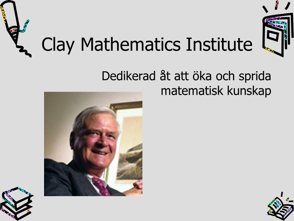 Clay Mathematics Institute