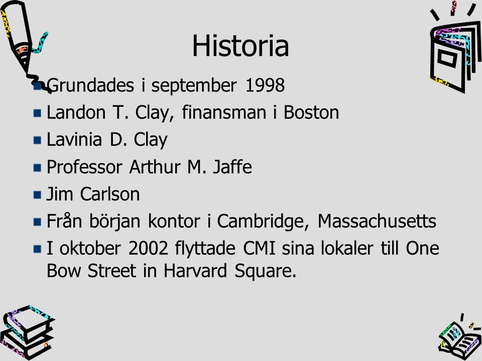 Historia Grundades i september 1998 Landon T. Clay, finansman i Boston