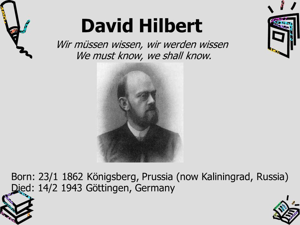 David Hilbert Wir müssen wissen, wir werden wissen
