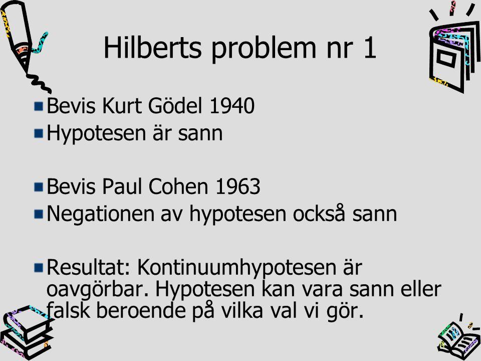 Hilberts problem nr 1 Bevis Kurt Gödel 1940 Hypotesen är sann