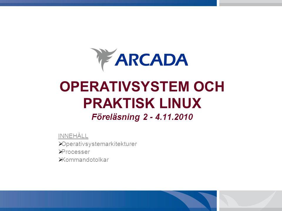 OPERATIVSYSTEM OCH PRAKTISK LINUX Föreläsning 2 - 4.11.2010
