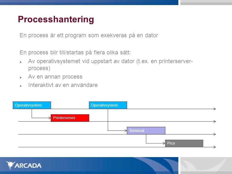 Processhantering En process är ett program som exekveras på en dator