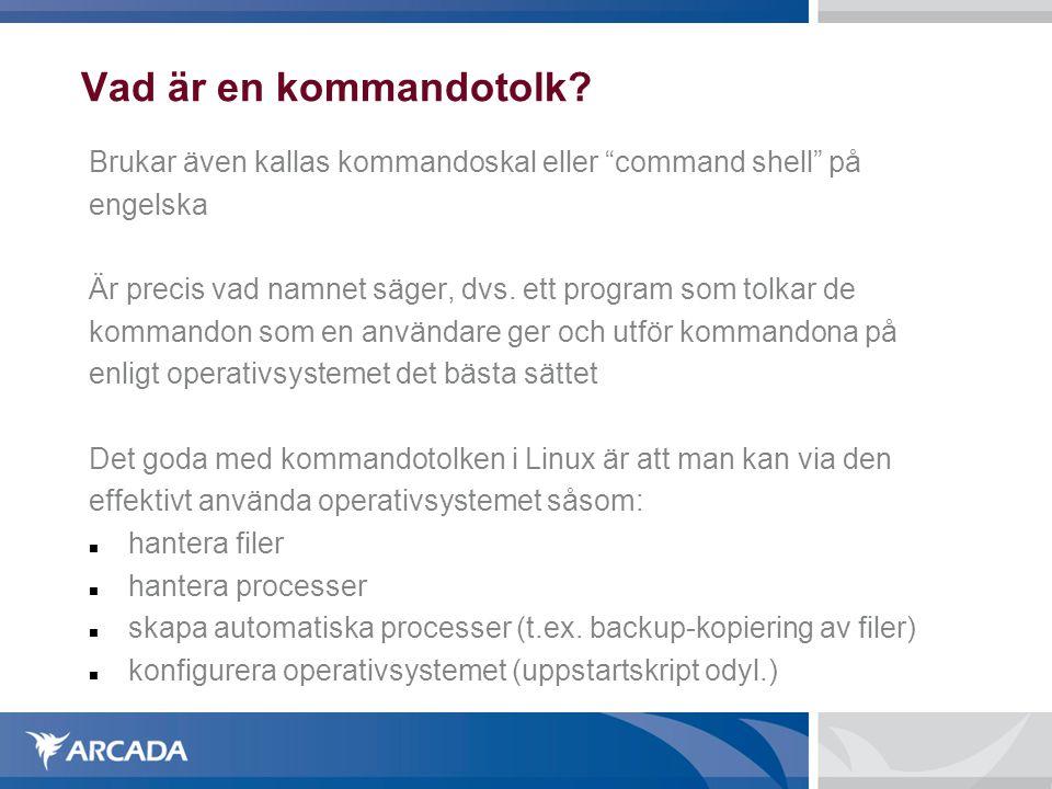 Vad är en kommandotolk Brukar även kallas kommandoskal eller command shell på. engelska.