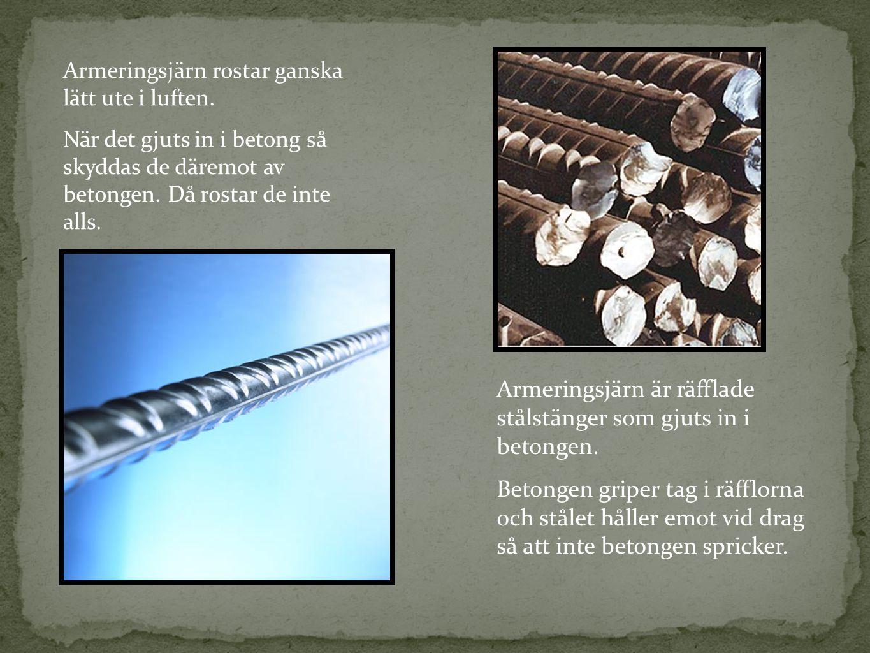 Armeringsjärn är räfflade stålstänger som gjuts in i betongen.