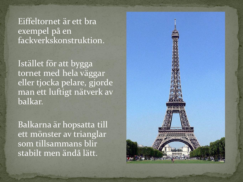 Eiffeltornet är ett bra exempel på en fackverkskonstruktion.