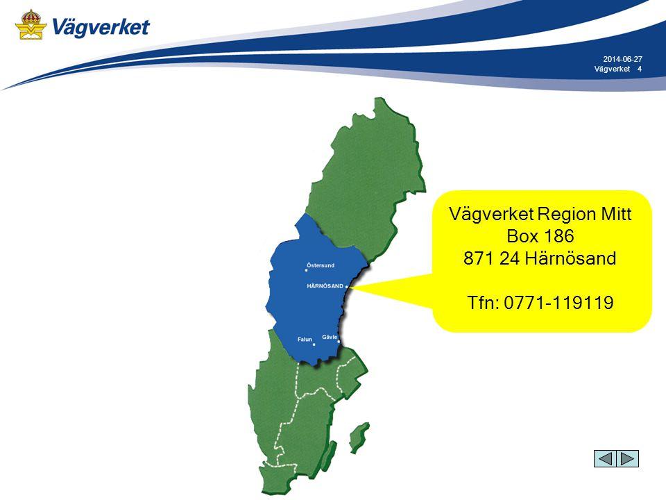 Vägverket Region Mitt Box 186 871 24 Härnösand Tfn: 0771-119119