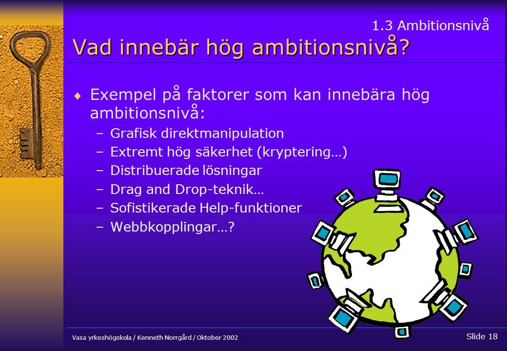 Vad innebär hög ambitionsnivå