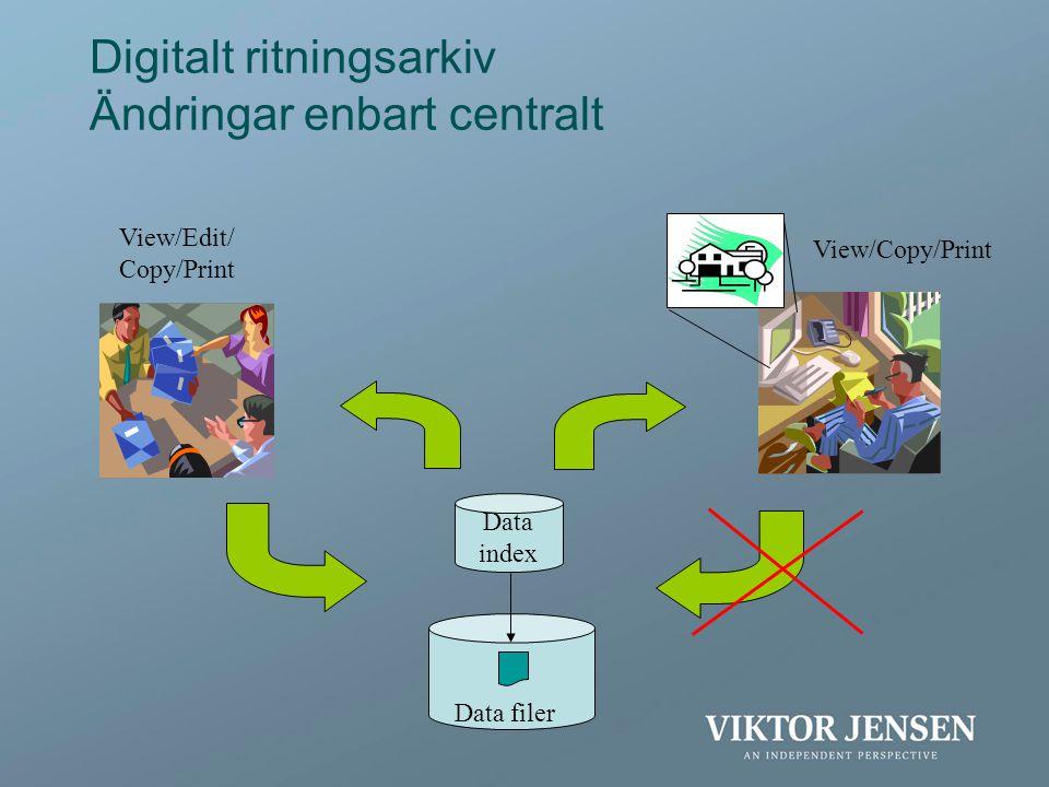 Digitalt ritningsarkiv Ändringar enbart centralt