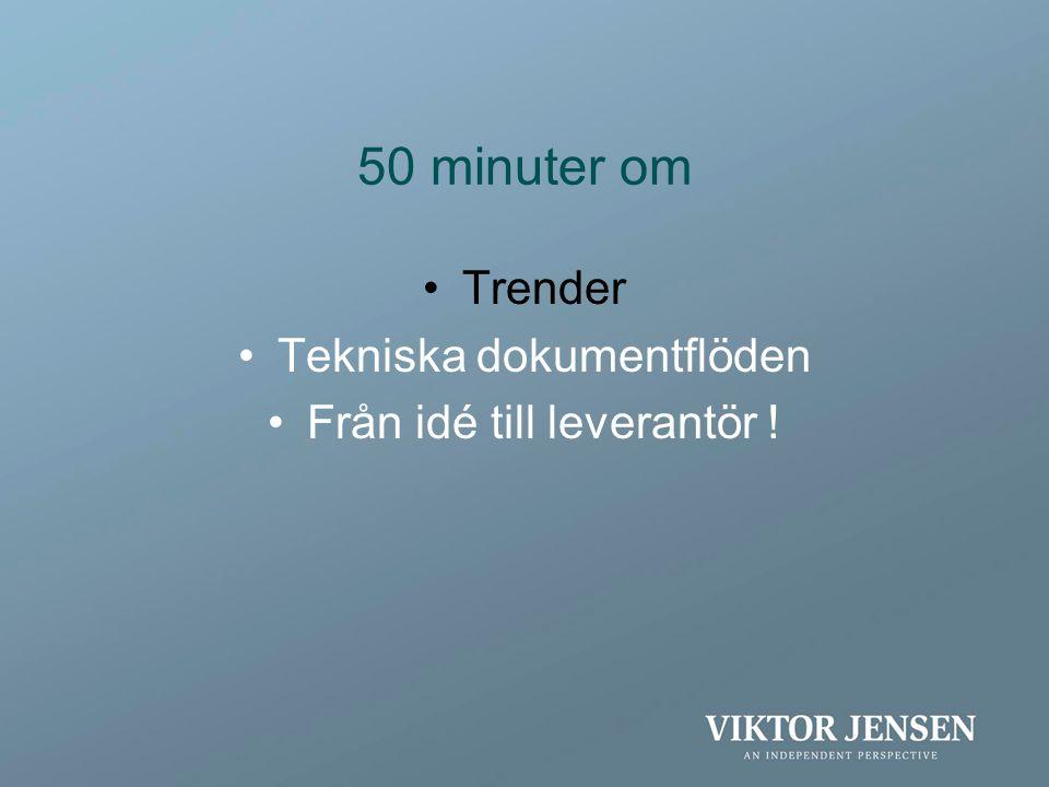 50 minuter om Trender Tekniska dokumentflöden